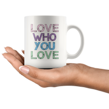 Load image into Gallery viewer, Love Who You Love Coffee Mug - Hundredth Monkey Tees