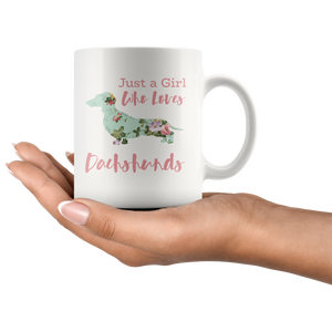 Just a Girl Who Loves Dachshunds Coffee Mug Weiner Dog Mom Cup - Hundredth Monkey Tees