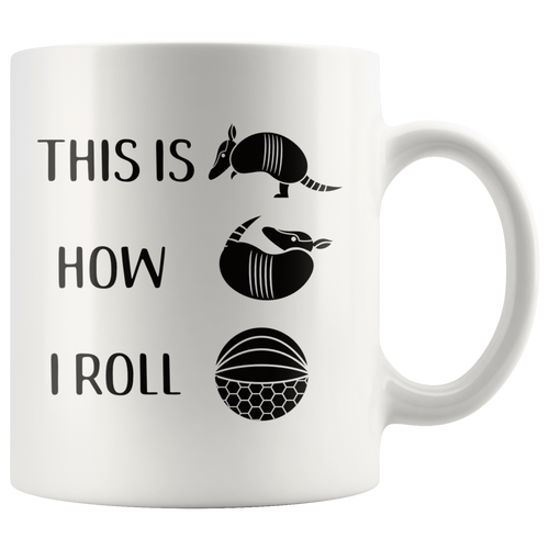 Funny Armadillo Coffee Mug This is How I Roll Cute Animal Pose - Hundredth Monkey Tees