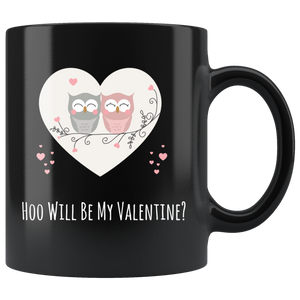Hoo Will Be My Valentine? Cute Valentine's Day Coffee Mug Matching Sweetheart - Hundredth Monkey Tees