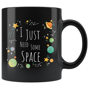 I Just Need Some Space Coffee Mug Funny Sarcastic Planets Science Geek - Hundredth Monkey Tees