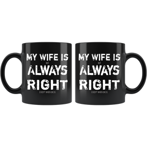 Funny Husband Coffee Mug My Wife is (not) Always Right - Hundredth Monkey Tees