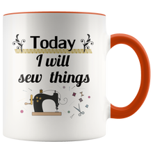 Load image into Gallery viewer, Today I Will Sew Things Coffee Mug for Crafters Handmade Makers Sewing Enthusiasts - Hundredth Monkey Tees