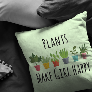 Plants Make Girl Happy Throw Pillow for Gardeners, Plant Lovers Gift - Hundredth Monkey Tees