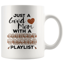 Load image into Gallery viewer, Just a Good Mom with a Country Western Playlist Coffee Mug - Hundredth Monkey Tees