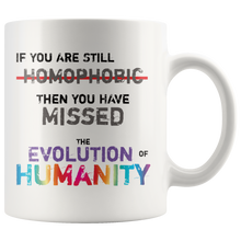 Load image into Gallery viewer, If You Are Homophobic Coffee Mug Human Evolution Consciousness Gift - Hundredth Monkey Tees
