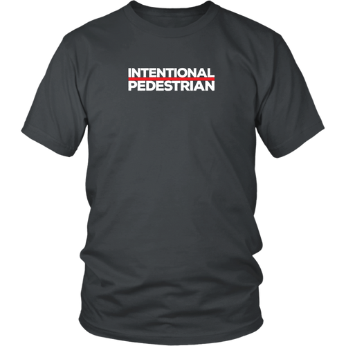 Intentional Pedestrian T-shirt Hipster Millennial Minimalist Shirt - Hundredth Monkey Tees