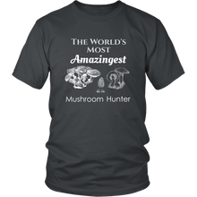 Load image into Gallery viewer, World's Most Amazingest Mushroom Hunter Mycology Tshirt - Hundredth Monkey Tees