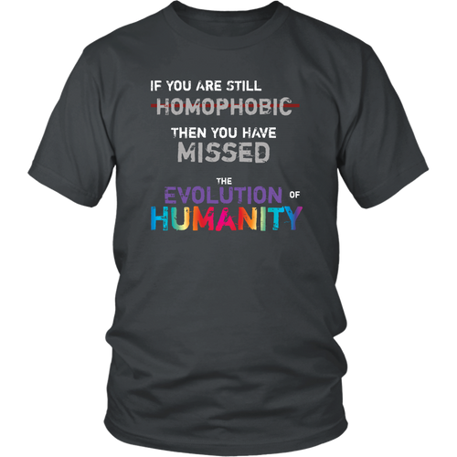 If You Are Homophobic T-shirt Human Evolution Consciousness Shirts
