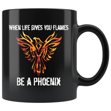 Load image into Gallery viewer, When Life Gives You Flames, Be a Phoenix Coffee Mug Gift - Hundredth Monkey Tees