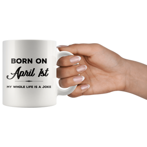 Born on April 1st: Funny April Fool's Day Birthday Coffee Mug - Hundredth Monkey Tees