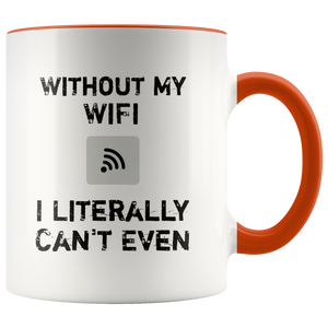 Funny Wifi Coffee Mug I Literally Can't Even