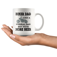 Load image into Gallery viewer, Biker Dad Coffee Mug Funny More Beer Saying Gift - Hundredth Monkey Tees