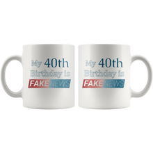 Load image into Gallery viewer, Funny 40th Birthday Gift Coffee Mug Fake News Joke - Hundredth Monkey Tees