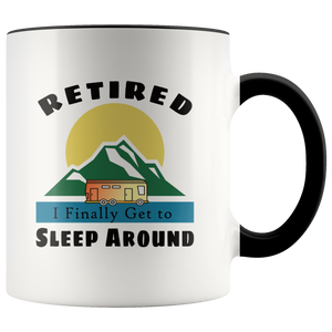 Retired Camping Sleep Around Motorhome Funny Retirement Coffee Mug - Hundredth Monkey Tees