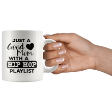 Load image into Gallery viewer, Just a Good Mom with a Hip Hop Playlist Coffee Mug Gift