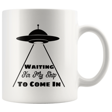 Load image into Gallery viewer, Funny Alien UFO Coffee Mug Waiting for My Ship to Come In - Hundredth Monkey Tees