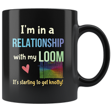 Load image into Gallery viewer, Funny Weaving Loom Crafters Coffee Mug Committed Relationship Knotty Hooker - Hundredth Monkey Tees