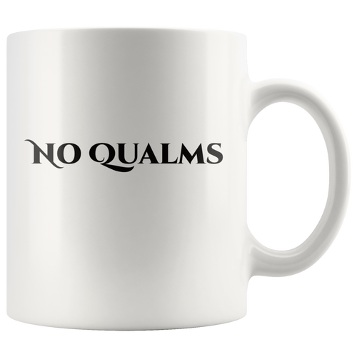 No Qualms Coffee Mug Funny Sayings Random Quotes Gift - Hundredth Monkey Tees
