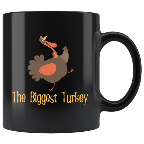 Funny Thanksgiving Coffee Mug The Biggest Turkey - Hundredth Monkey Tees