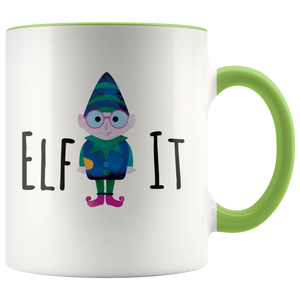 Elf It Funny Coffee Mug for People Who Love Elves - Hundredth Monkey Tees