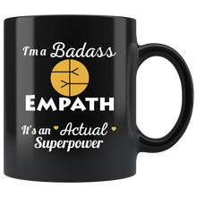 Load image into Gallery viewer, Badass Empath Superpower Coffee Mug Intuitive Psychic Highly Sensitive Spiritual People - Hundredth Monkey Tees