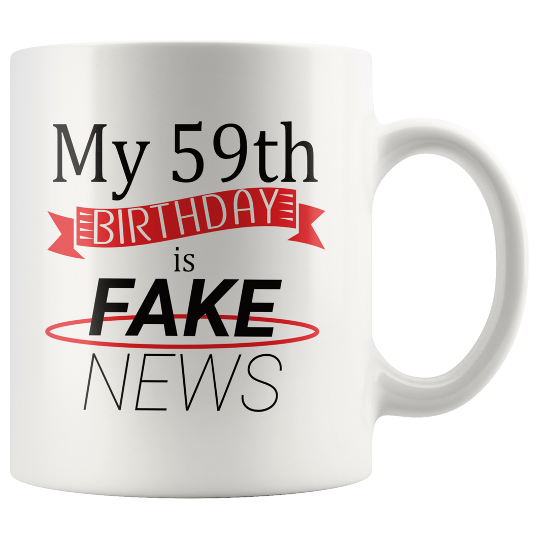 Funny 59th Birthday Gift Coffee Mug Fake News Joke
