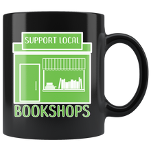 Load image into Gallery viewer, Support Local Bookshops Bookstore Owner Small Business Coffee Mug - Hundredth Monkey Tees