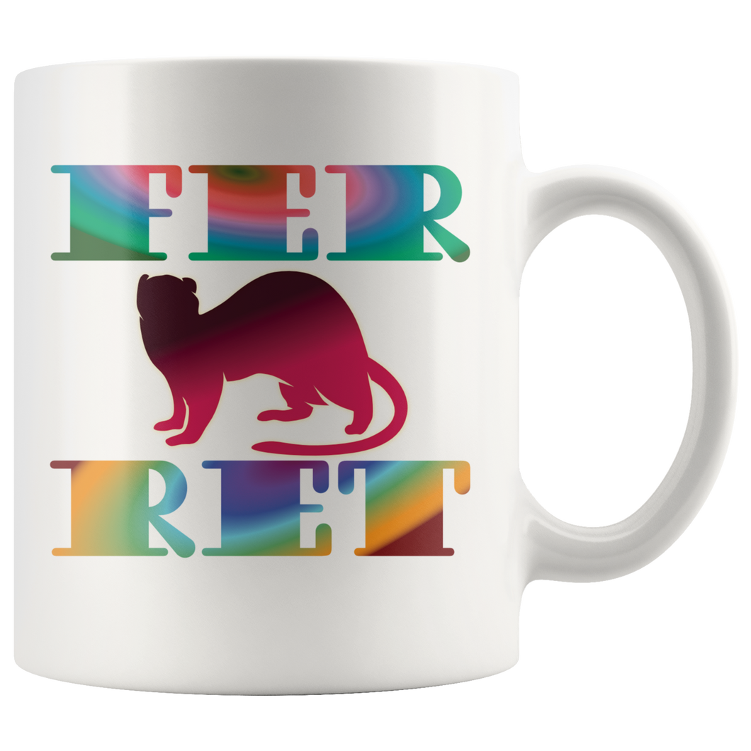 Fancy Ferret Mug Pet Lovers Mom Dad Colorful Gift - Hundredth Monkey Tees