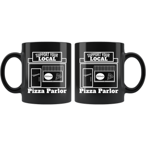 Support Your Local Pizza Parlor Shop Owner Small Business Saturday Coffee Mug - Hundredth Monkey Tees