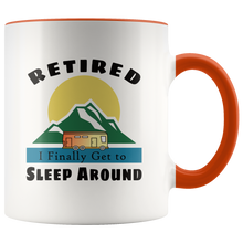 Load image into Gallery viewer, Retired Camping Sleep Around Motorhome Funny Retirement Coffee Mug - Hundredth Monkey Tees
