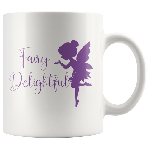 Fairy Delightful Funny Cute Faerie Coffee Mug - Hundredth Monkey Tees