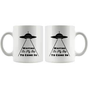 Funny Alien UFO Coffee Mug Waiting for My Ship to Come In - Hundredth Monkey Tees