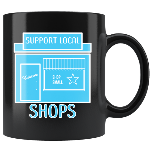 Support Local Shops Owner Small Business Saturday Coffee Mug - Hundredth Monkey Tees