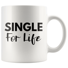 Load image into Gallery viewer, Single For Life Coffee Mug Sassy Divorced Breakup Gift - Hundredth Monkey Tees