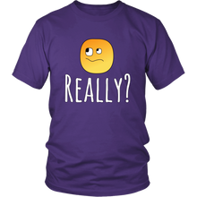 Load image into Gallery viewer, Really? Funny Sarcastic Humor Tshirt