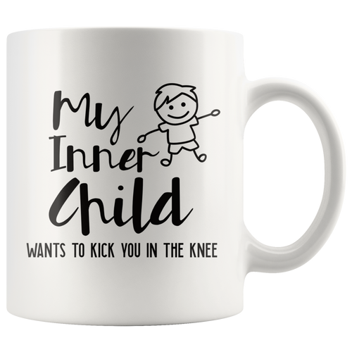 Funny Snarky Inner Child Coffee Mug Kick You in the Knee - Hundredth Monkey Tees