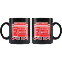 Load image into Gallery viewer, Support Local Coffee Shops Owner Small Business Saturday Coffee Mug - Hundredth Monkey Tees