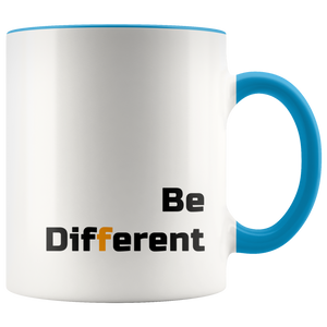 Be Different Cute Mug Designs Dare to Be Weird, Unusual, Odd - Hundredth Monkey Tees