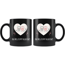 Load image into Gallery viewer, Hoo Will Be My Valentine? Cute Valentine's Day Coffee Mug Matching Sweetheart - Hundredth Monkey Tees