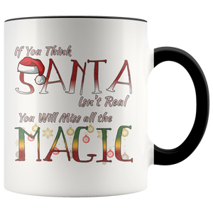 If You Think Santa Isn't Real Cute Christmas Coffee Mug - Hundredth Monkey Tees