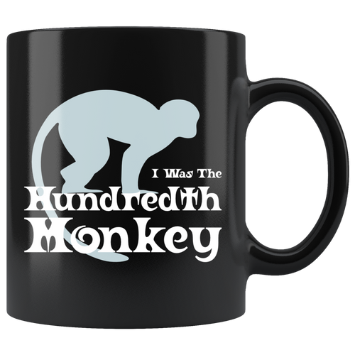 I Was the Hundredth Monkey Coffee Mug Funny Spiritual Evolution Phenomenon - Hundredth Monkey Tees