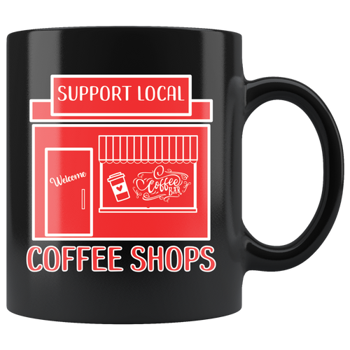 Support Local Coffee Shops Owner Small Business Saturday Coffee Mug - Hundredth Monkey Tees