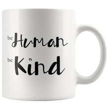 Load image into Gallery viewer, Be Kind Humankind Coffee Mug Inspirational Spiritual Love Revolution - Hundredth Monkey Tees