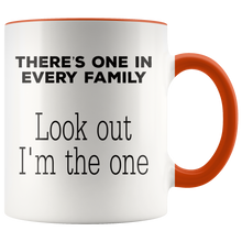 Load image into Gallery viewer, Funny One in Every Family Reunion Coffee Mug I'm the One - Hundredth Monkey Tees