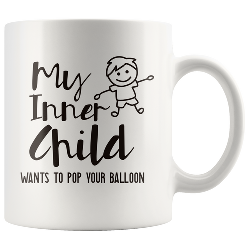 Funny Snarky Inner Child Coffee Mug Pop Your Balloon - Hundredth Monkey Tees