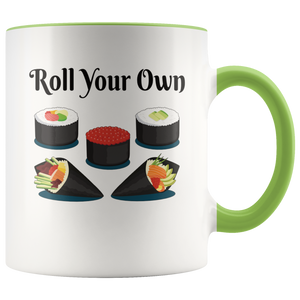 Roll Your Own Funny Sushi Lovers Coffee Mug - Hundredth Monkey Tees