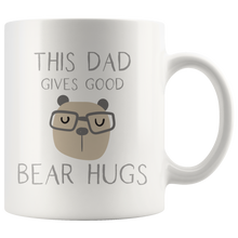 Load image into Gallery viewer, This Dad Gives Good Bear Hugs Coffee Mug - Hundredth Monkey Tees