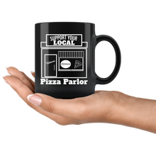 Load image into Gallery viewer, Support Your Local Pizza Parlor Shop Owner Small Business Saturday Coffee Mug - Hundredth Monkey Tees