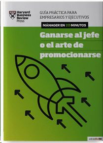 GANARSE AL JEFE O EL ARTE DE PROMOCIONARSE, HARVARD BUSINESS REVIEW PRESS - Hombre de la Mancha